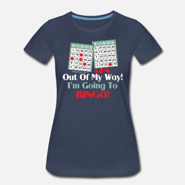 Bingo Humor Out of My Way Bingo Lover - Women's Premium T-Shirt