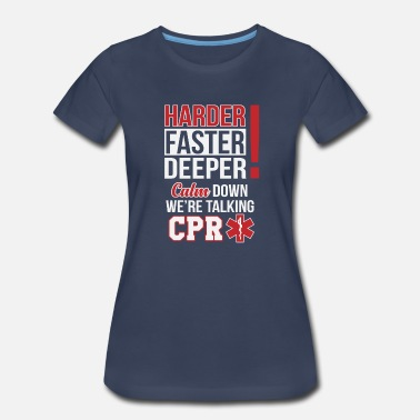 Fire Police Ems Harder faster deeper gift - Women's Premium T-Shirt
