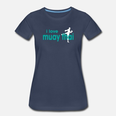 I Love Muay Thai I Love Muay Thai - Women's Premium T-Shirt