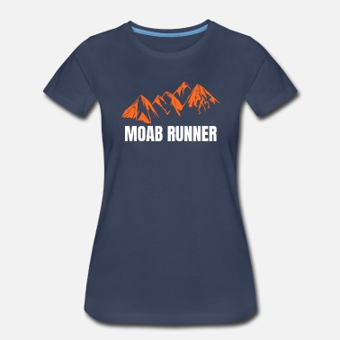 Ultra Runner MOAB Ultra Runner Gift - Women's Premium T-Shirt