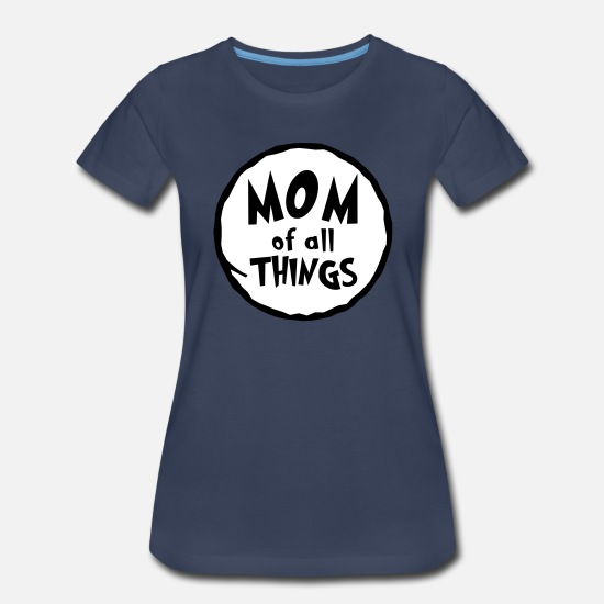 Thing T-Shirts - Mom of all things - Family Shirt-Thing 1/2 - Gift - Women's Premium T-Shirt navy