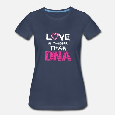 Thicker Love is Thicker than DNA - Women's Premium T-Shirt