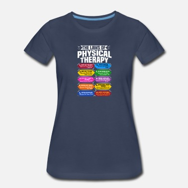 Physical Therapy The Laws Of Physical Therapy Awesome Therapist - Women's Premium T-Shirt