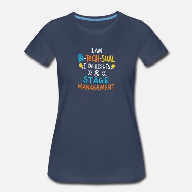 Curtain I Am Bi-Tech-Sual I Do Lights And Stage Management - Women's Premium T-Shirt