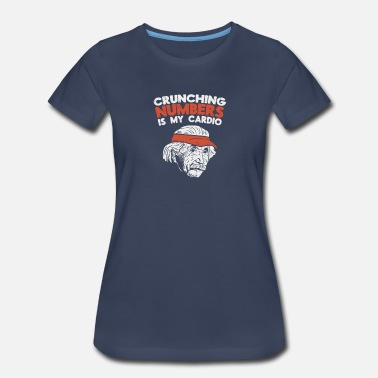 Crunch Crunching Numbers Is My Cardio Gift - Women's Premium T-Shirt