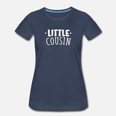 f556dfbc Cousin Quotes Little Cousin Funny T shirt - Women's Premium ...