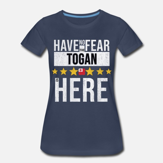 Tonga T-Shirts - Have No Fear The Togan Is Here - Women's Premium T-Shirt navy
