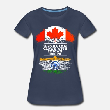 Canadian Indian Canadian Grown With Indian Roots - Women's Premium T-Shirt