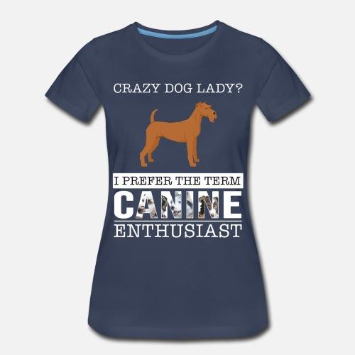 ae5242cd3 Crazy Irish Terrier Dog Lady I Prefer The Term Women's Premium T ...