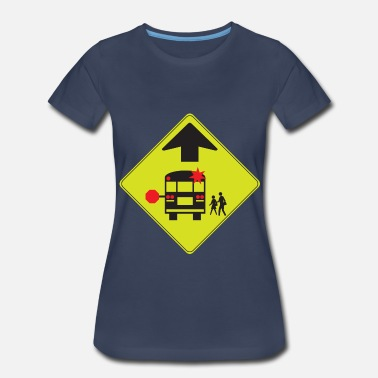 Bus Stop School Bus Stop Ahead - Women's Premium T-Shirt