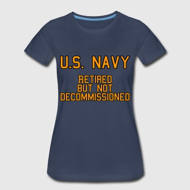 Retired but not Decommissioned (Navy) - Women's Premium T-Shirt