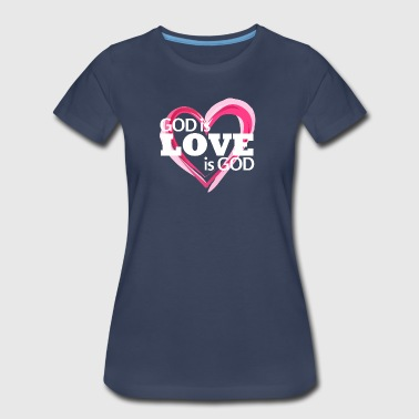 God is Love is God - Women's Premium T-Shirt
