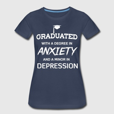 Graduated with a degree in anxiety depression - Women's Premium T-Shirt