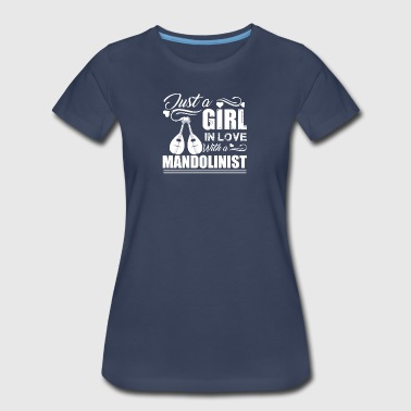 Girl In Love With Mandolinist Shirt - Women's Premium T-Shirt