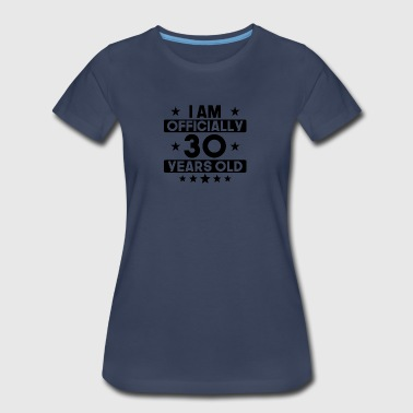 I Am Officially 30 Years Old 30th Birthday - Women's Premium T-Shirt