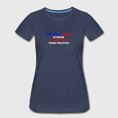 MTB is more important than politics flag - Women's Premium T-Shirt