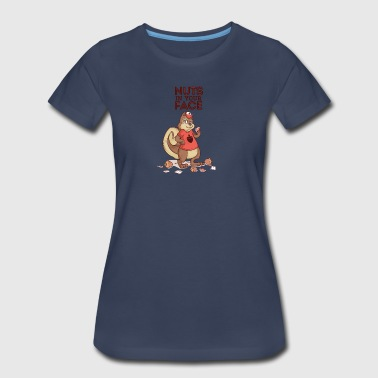 Nuts in your face shirt - Women's Premium T-Shirt