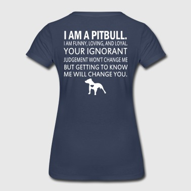 I Am A Pit Bull - Women's Premium T-Shirt