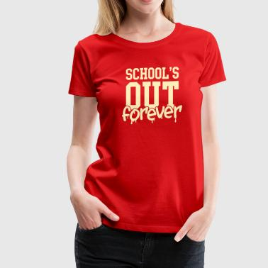 school's out forever - Women's Premium T-Shirt