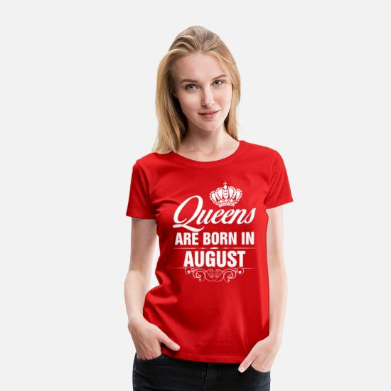 August T-Shirts - Queens Are Born In August Tshirt T-Shirts - Women's Premium T-Shirt red