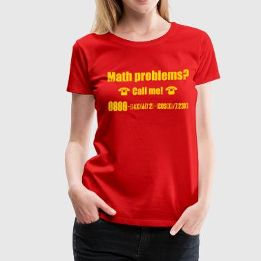 Math problems? Call me! - Women's Premium T-Shirt