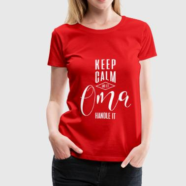 Keep Calm Oma - Women's Premium T-Shirt