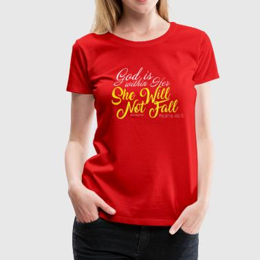 God is within her she will not fall (white/yellow) - Women's Premium T-Shirt