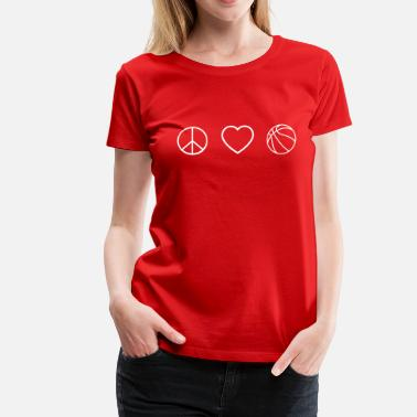 Peace Love And Basketball Peace love basketball - Women's Premium T-Shirt