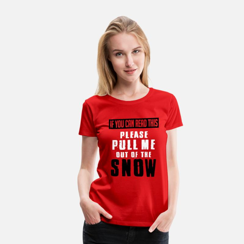 Freestyle T-Shirts - Skiing: if you can read this pull me out of the snow - Women's Premium T-Shirt red