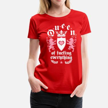 Fuck Lions 28 Queen of fucking everything Lions Crown Queens - Women's Premium T-Shirt