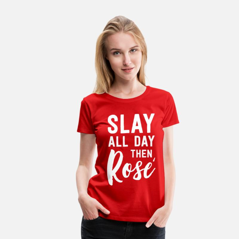 Alcohol T-Shirts - Slay all day then Rose - Women's Premium T-Shirt red
