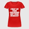 Cheat On Your Girlfriend Not Your Workout - Women's Premium T-Shirt
