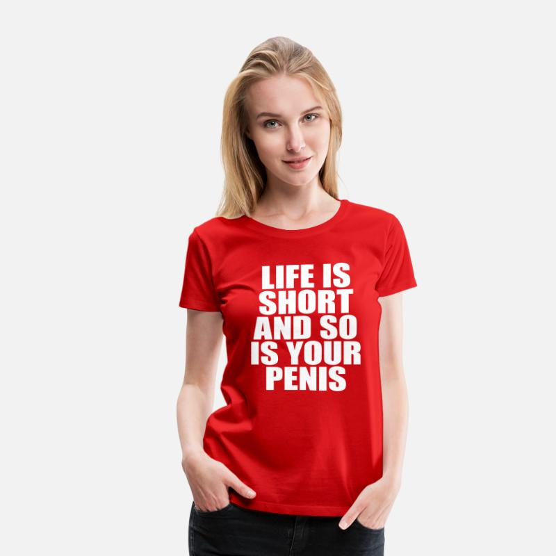 Sucks T-Shirts - Life Is Short And So Is Your Penis - Women's Premium T-Shirt red