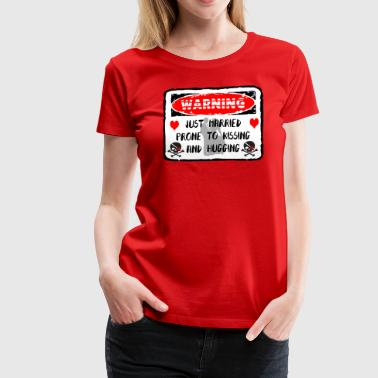 Just Married Prone To Kissing And Hugging - Women's Premium T-Shirt