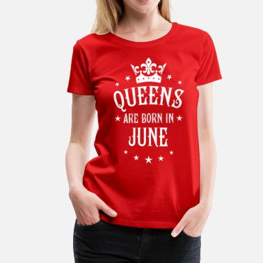 Birthday Girl 18 Queens are born in June Crown Woman  - Women's Premium T-Shirt