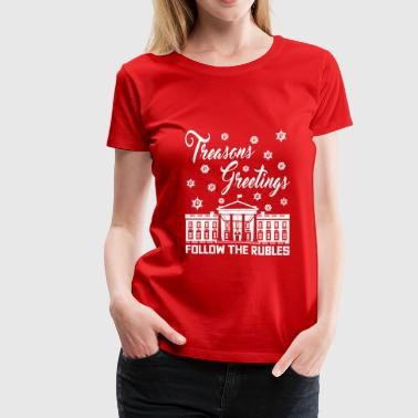 Robert Mueller Treasons Greetings Follow the Rubles - Women's Premium T-Shirt
