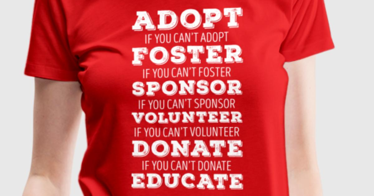 Adopt foster sponsor animal rescue t shirt t shirt for Sponsor t shirt design