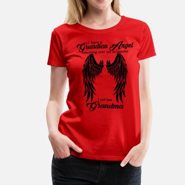 I Love My Grandma My Grandma  Is My Guardian Angel she Watches Over - Women's Premium T-Shirt