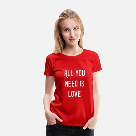 Love T-Shirts - All you need is LOVE - Women's Premium T-Shirt red