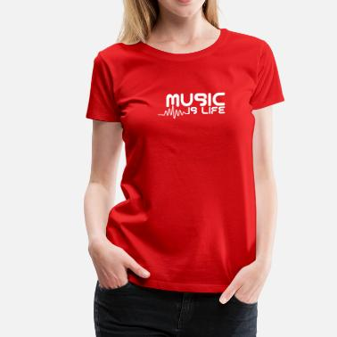 Music Is Life Pulse Music is life with pulse - Women's Premium T-Shirt