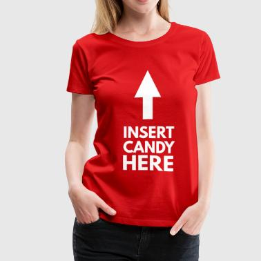 Insert Candy Here - Women's Premium T-Shirt