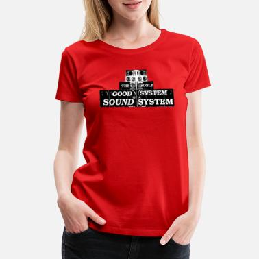Anti-system The Only Good System Is A Soundsystem - Women's Premium T-Shirt