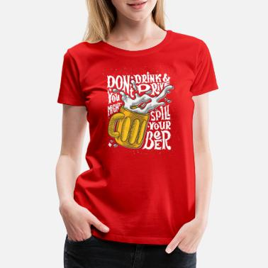 No Drinking And Driving Don't Drink & Drive - Women's Premium T-Shirt