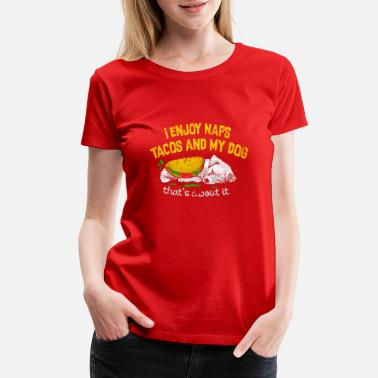 befd669d Taco Dog Naps, tacos and dogs for dog lover - Women's