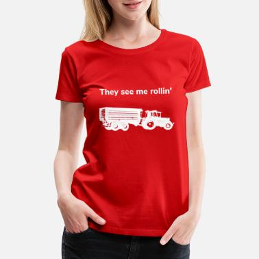 Cow They see me rolling tractor farmer farming - Women's Premium T-Shirt