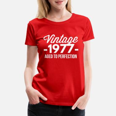 Vintage 1977 Aged To Perfection Vintage 1977 aged to perfection - Women's Premium T-Shirt