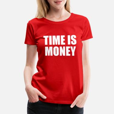 Money Brother time is money - Women's Premium T-Shirt