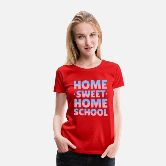 Funny T-Shirts - Homeschooling Home Lessons Funny - Women's Premium T-Shirt red