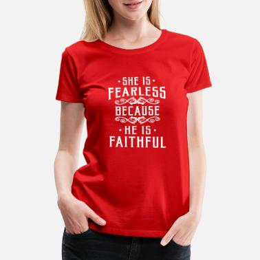 Priest She is fearless because he is faithful - Women's Premium T-Shirt