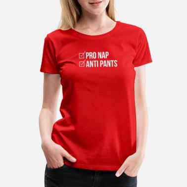 Antichrist Pro Nap Anti Pants funny - Women's Premium T-Shirt